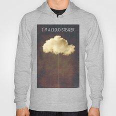 Im a cloud stealer Hoody