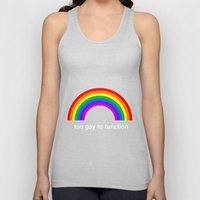 Too Gay To Function Unisex Tank Top
