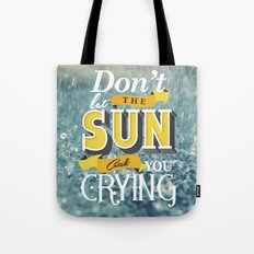 Dont let the sun Tote Bag