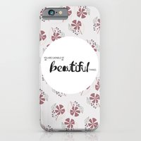 iPhone & iPod Case featuring You are capable of Beautiful things.  by Casey Lynn Designs