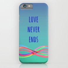 Love Never Ends (summer) iPhone 6 Slim Case