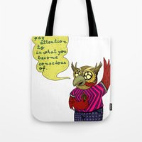 What you pay attention to is what you become conscious of Tote Bag