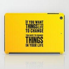 If you want things in your life to change iPad Case