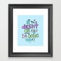 Not Today! Framed Art Print