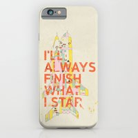 iPhone & iPod Case featuring I'LL ALWAYS FINISH WHAT I STAR... by ICE CREAM FOR FREE