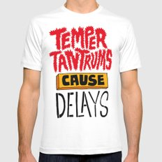 Temper Tantrums Cause Delays Mens Fitted Tee White SMALL