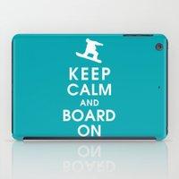 Keep Calm And Board On iPad Case