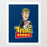 True Story Art Print