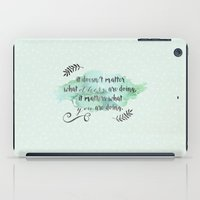 It doesn't matter what others are doing iPad Case