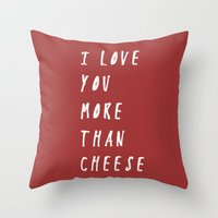 I Love You More Than Che… Throw Pillow