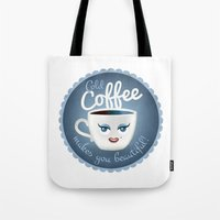 Cold coffee makes you beautiful... Tote Bag