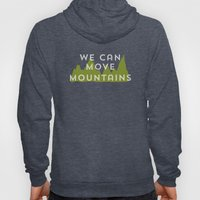 We Can Move Mountains Hoody