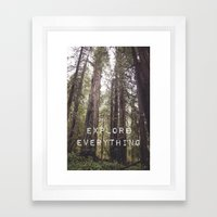 EXPLORE EVERYTHING In Th… Framed Art Print