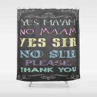 Yes Ma'am No Ma'am Shower Curtain