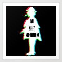 No Shit Sherlock! (3-D toned version) Art Print