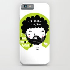 I Love your Beard iPhone 6 Slim Case