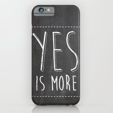 Yes is More iPhone 6s Slim Case