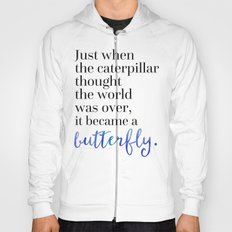 Became A Butterfly Quote… Hoody