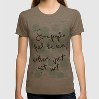 Some people feel the rain, others just get wet -- Bob Dylan. Womens Fitted Tee Tri-Coffee SMALL