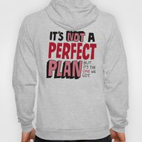 Not a Perfect Plan Hoody