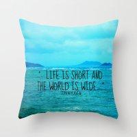 LIFE IS SHORT II  Throw Pillow