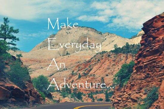 Make Everyday An Adventure... Art Print