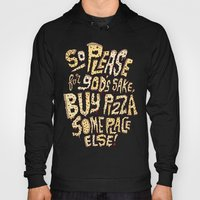 Buy Pizza Someplace Else… Hoody