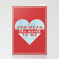 You Mean The World To Me… Stationery Cards