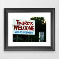 Truckers Welcome Framed Art Print