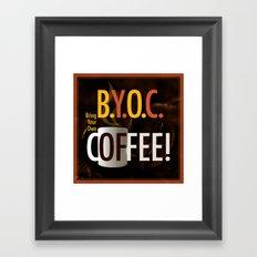 BYOC - Bring Your Own Coffee Framed Art Print