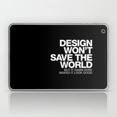 DESIGN WON'T SAVE THE WORLD Laptop & iPad Skin