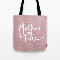 Mother Of Mine Tote Bag