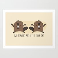 Two Beavers Are Better T… Art Print