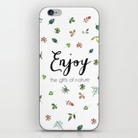 Enjoy the gifts of nature iPhone & iPod Skin