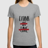 Drunk in Love Womens Fitted Tee Athletic Grey SMALL