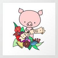 Piggy, PISS OFF! Art Print
