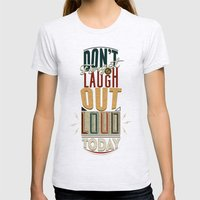 Don't forget to laugh out loud today Womens Fitted Tee Ash Grey SMALL