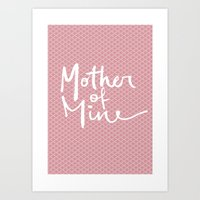 Mother of Mine Art Print
