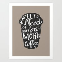 All I Need Is Love ( And… Art Print