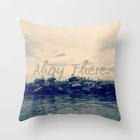 Ahoy There! Throw Pillow