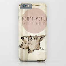 Don't Worry...You'll Make it iPhone 6 Slim Case