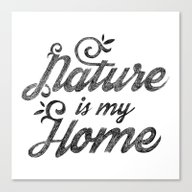 NATURE IS MY HOME Canvas Print