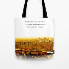 the past is like a foreign country. Tote Bag