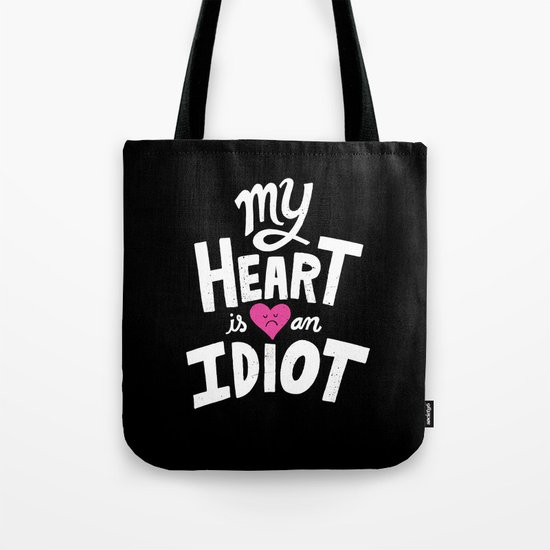 My Heart Is An Idiot Tote Bag