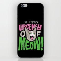 The Fierce Urgency of Meow! iPhone & iPod Skin