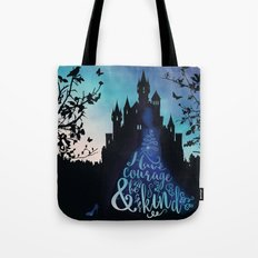 Have Courage And Be Kind… Tote Bag