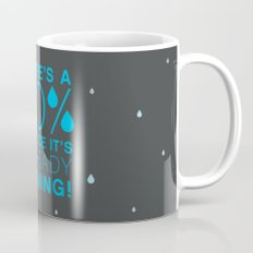 There's a 30% chance that it's already raining.- Quote from the movie Mean Girls Mug