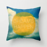 Dreams Happen Throw Pillow