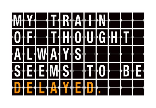 My Train Of Thought... Art Print