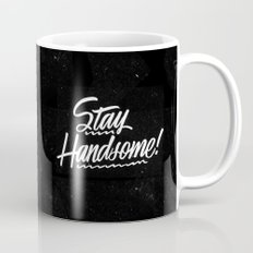 Stay Handsome Mug